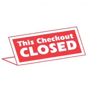 Sign 'Checkout Closed'